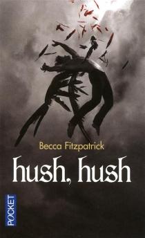 Hush, hush - BeccaFitzpatrick