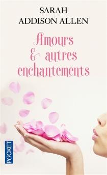 Amours et autres enchantements - Sarah A.Allen