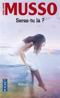 Seras-tu là ? - GuillaumeMusso