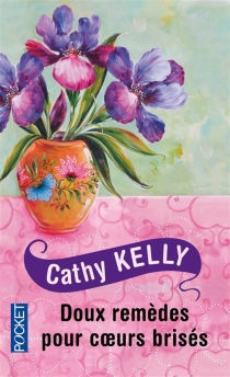 Doux remèdes pour coeurs brisés - CathyKelly