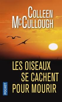 Les oiseaux se cachent pour mourir - ColleenMcCullough