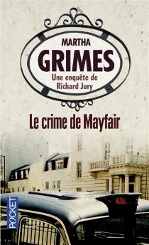 Le crime de Mayfair - MarthaGrimes