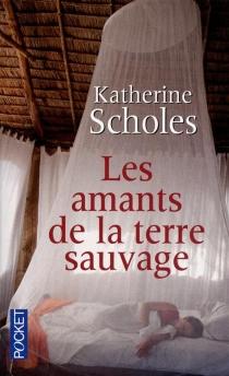 Les amants de la terre sauvage - KatherineScholes