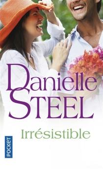 Irrésistible - DanielleSteel