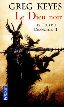 Les élus du Changelin - J. Gregory Keyes