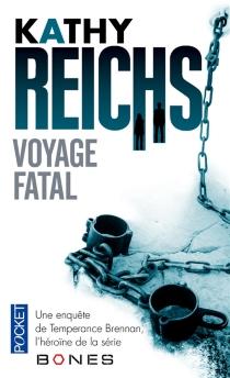 Voyage fatal - KathyReichs