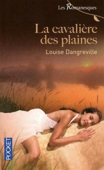 La cavalière des plaines - LouiseDangreville