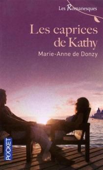 Les caprices de Kathy - Donzy Marie de