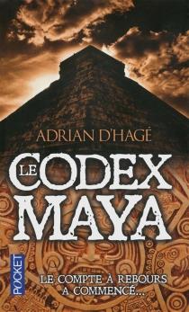 Le codex maya - AdrianD'Hagé