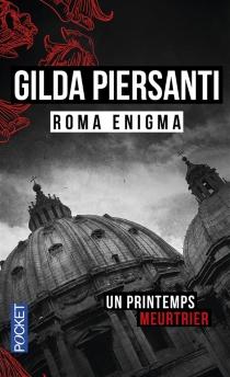 Roma enigma : un printemps meurtrier - GildaPiersanti