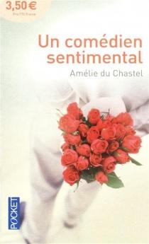 Un comédien sentimental - AmélieDu Chastel