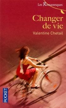 Changer de vie - ValentineChetail