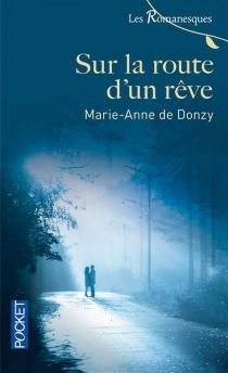 Sur la route d'un rêve - Donzy Marie de