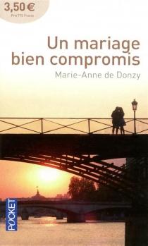 Un mariage bien compromis - Donzy Marie de