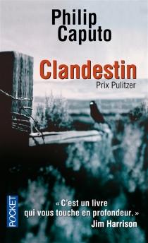 Clandestin - PhilipCaputo