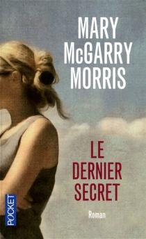 Le dernier secret - Mary McGarryMorris