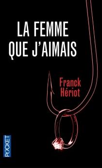La femme que j'aimais - FranckHériot