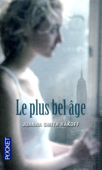Le plus bel âge - Joanna Smith Rakoff