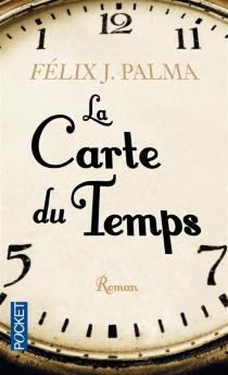 La carte du temps - Felix J.Palma