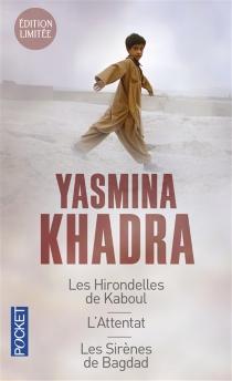 Les hirondelles de Kaboul| L'attentat| Les sirènes de Bagdad - YasminaKhadra