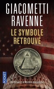 Le symbole retrouvé : Dan Brown et le mystère maçonnique - ÉricGiacometti