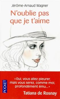N'oublie pas que je t'aime - Jérôme ArnaudWagner