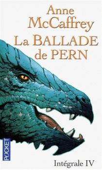 La ballade de Pern : intégrale | Volume 4 - AnneMcCaffrey