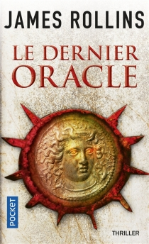 Le dernier oracle - James Rollins