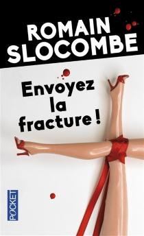 Envoyez la fracture ! - RomainSlocombe