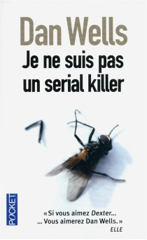 Je ne suis pas un serial killer - Dan Wells