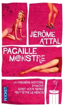 Pagaille monstre : la seule histoire d'amour dont vous serez (peut-être) le héros - JérômeAttal