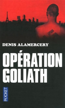 Opération Goliath : thriller - DenisAlamercery