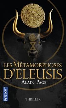 Les métamorphoses d'Eleusis - AlainPage