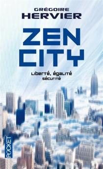 Zen city : liberté, égalité, sécurité - GrégoireHervier
