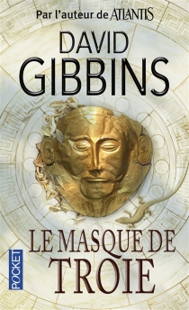 Le masque de Troie - David Gibbins