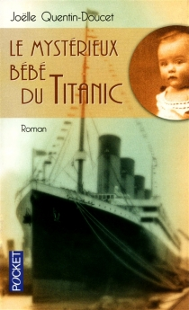 Le mystérieux bébé du Titanic - JoëlleQuentin-Doucet