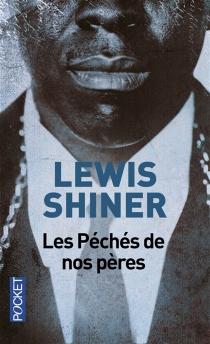Les péchés de nos pères - LewisShiner
