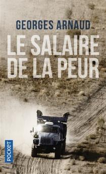 Le salaire de la peur - Georges JeanArnaud