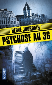 Psychose au 36 : policier - HervéJourdain
