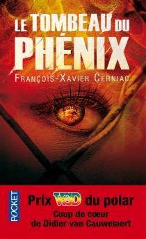 Le tombeau du Phénix - François-XavierCerniac