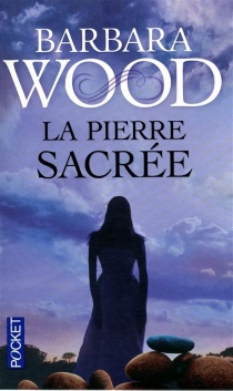 La pierre sacrée - Barbara Wood