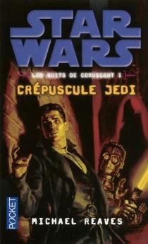 Star Wars : les nuits de Coruscant - MichaelReaves