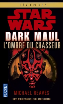 Dark Maul, l'ombre du chasseur - MichaelReaves