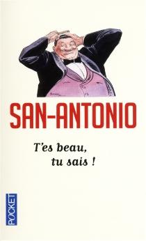 T'es beau, tu sais ! - San-Antonio