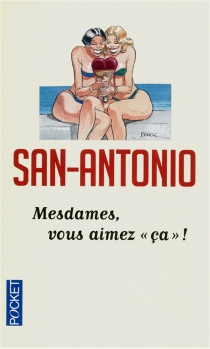 Mesdames vous aimez ça ! - San-Antonio