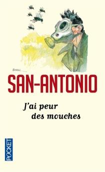 J'ai peur des mouches - San-Antonio