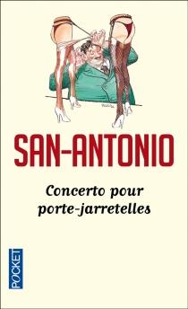 Concerto pour porte-jarretelles - San-Antonio