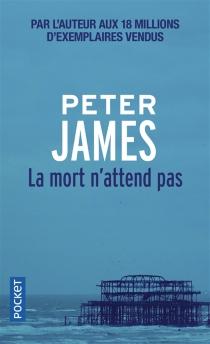 La mort n'attend pas - PeterJames