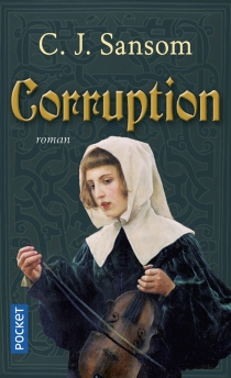 Corruption - C. J. Sansom