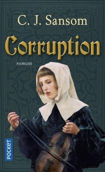 Corruption - C. J.Sansom
